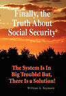 Finally, the Truth about Social Security by William A Seymore (Hardback, 2011)