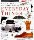 DK Visual Dictionaries: Everyday Things by Deni Bown and Dorling Kindersley Publishing Staff (1991, Hardcover)