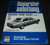 Reparaturanleitung BMW 518 / 520 4 Zylinder 518 520 520 A 520i ab September 1972
