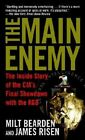 The Main Enemy: The Inside Story of the CIA's Final Showdown with the KGB by Milton Bearden, James Risen (Paperback, 2004)