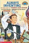 Hello Reader (Level 3): Always Inventing : The True Story of Thomas Alva Edison by Frank Murphy (1949, Paperback)