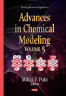 Advances in Chemical Modeling: Volume 5 by Nova Science Publishers Inc (Hardback, 2015)
