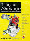 Tuning the A-Series Engine: The Definitive Manual on Tuning for Performance or Economy by David Vizard (Hardback, 1999)