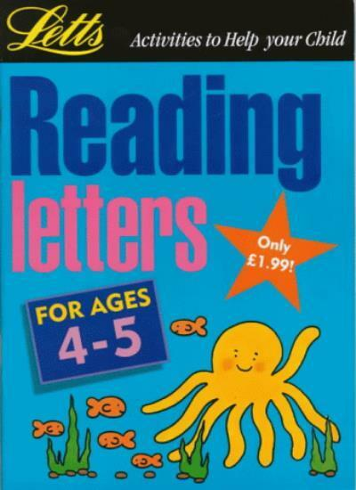 Literacy: Reading Letters (ages 4-5): Age 4-5 (Activities to Help Your Child) B