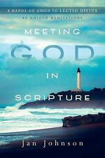 Meeting God in Scripture : A Hands-On Guide to Lectio Divina by Jan Johnson...