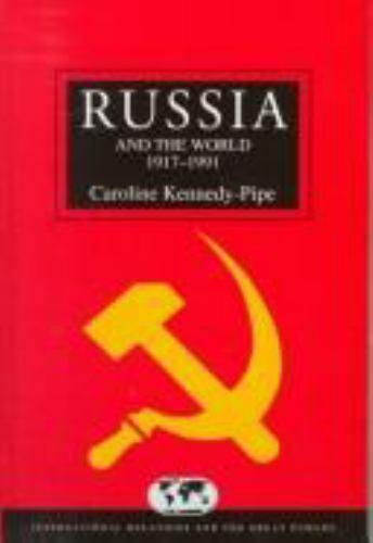 Russia and the World since 1917 by Kennedy-Pipe, Caroline-ExLibrary