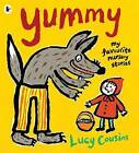 Yummy: My Favourite Nursery Stories by Lucy Cousins (Paperback, 2011)