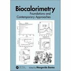Biocalorimetry: Foundations and Contemporary Approaches by Apple Academic Press Inc. (Hardback, 2016)