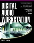 Digital Audio Workstation: Mixing, Recording and Mastering Your MAC or PC by Colby Leider (Paperback, 2004)