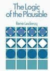The Logic of the Plausible and Some of Its Applications by Rene Leclerq (Paperback / softback, 2012)