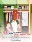 How to Make The Most of Your Wardrobe 9781434345462 Paperback