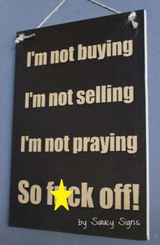 Door Knockers F*ck Off not buying selling praying sign veranda warning welcome