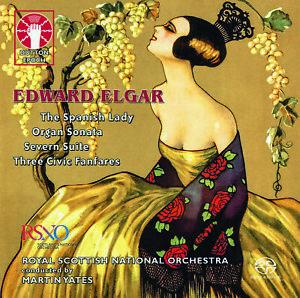 Edward Elgar: The Spanish Lady/Organ Sonata/Severn Suite/Three Civic Fanfares