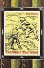 Bayerisches Bauernbrot von Max Matheis (1986, Gebundene Ausgabe)