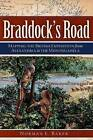 Braddock's Road: Mapping the British Expedition from Alexandria to the Monongahela by Norman L Baker (Paperback / softback, 2013)
