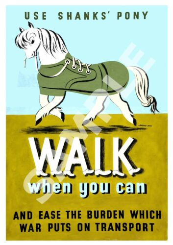 Walk when you can Poster reproduction. WW2 public information advert