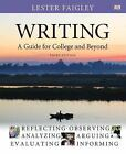 Writing : A Guide for College and Beyond by Lester B. Faigley (2011, Hardcover, Revised)