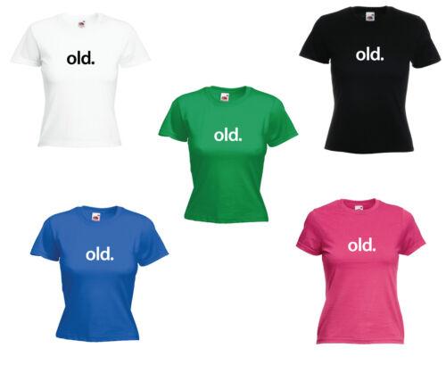 /'Old./' Funny Ladies Birthday 30th 40th 50th 60th 70th 80th 90th Birthday T-shirt