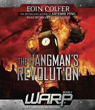 The Hangman's Revolution (W.A.R.P.) [Audio] by Eoin Colfer Book 2