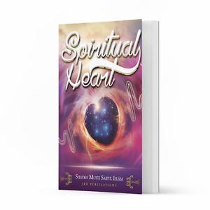 Spiritual Heart by Shaykh Mufti Saiful Islam