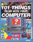 101 Things to Do with Your Computer by Gillian Doherty (Paperback, 1998)