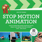 Stop-Motion Animation: How to Make and Share Creative Videos by Melvyn Ternan (Hardback, 2013)