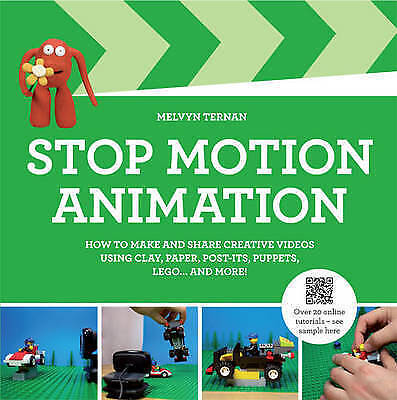 Stop-Motion Animation: How to Make and Share Creative Videos, Ternan, Melvyn, Go