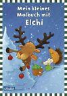 Mein kleines Malbuch: Elchi (2012, Taschenbuch)