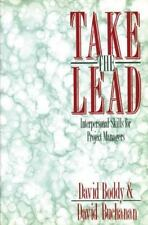 Take the Lead : Interpersonal Skills for Project Managers by David Boddy and...