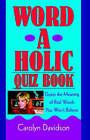 Word-A-Holic Quiz Book by Carolyn Davidson (Paperback / softback, 2005)