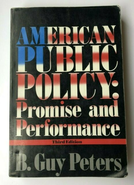 American Public Policy Promise and Performance B. Guy Peters (Paperback, 1996)