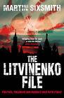 The Litvinenko File by Martin Sixsmith (Paperback, 2008)