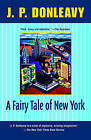 A Fairy Tale of New York by J.P. Donleavy (Paperback, 1994)
