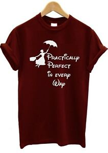 78e3071f Image is loading Mary-Poppins-practically-perfect-everyway-t-shirt-tee-