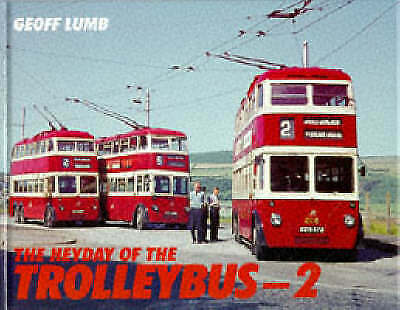 The Heyday of the Trolleybus: v. 2, Lumb, Geoff, Used; Good Book