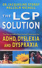 The LCP Solution: The Remarkable Nutritional Treatment by Jacqueline Stordy (Paperback, 2002)