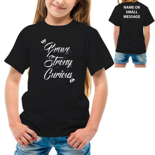 Brave Strong and curious Personalised Kids boys Girls custom name T-Shirt 3