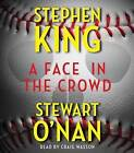 A Face in the Crowd by Stephen King, Stewart O'Nan (CD-Audio, 2012)