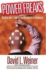 Power Freaks: Dealing With Them in the Workplace o