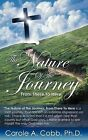 The Nature of the Journey by Ph D Carole a Cobb (Paperback / softback, 2009)