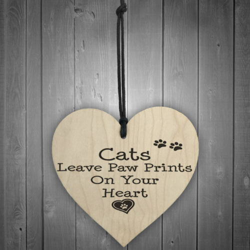 Cats Leave Paw Prints On Your Heart Shaped Wooden Hanging Plaque Cat Lovers Sign