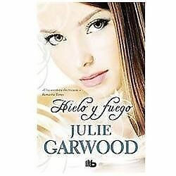 Hielo y fuego (Spanish Edition) by Julie Garwood in Used - Very Good