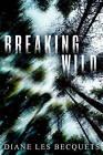 Breaking Wild by Diane Les Becquets (Hardback, 2016)
