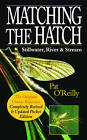 Matching the Hatch: Stillwater, River and Stream by Pat O'Reilly (Hardback, 1997)