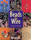 Beads and Wire by Carolyn Schulz (Paperback, 2001)