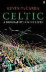 Celtic: A Biography in Nine Lives by Kevin McCarra (Paperback, 2012)