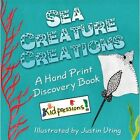 Sea Creature Creations a Hand Print Discovery Book by Kidpressions 1606108530