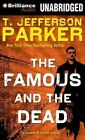 The Famous and the Dead by T Jefferson Parker (CD-Audio, 2014)