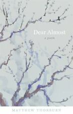 Barataria Poetry: Dear Almost : A Poem by Matthew Thorburn (2016, Paperback)