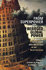From Superpower to Besieged Global Power: Restoring World Order After the Failure of the Bush Doctrine by University of Georgia Press (Hardback, 2008)
